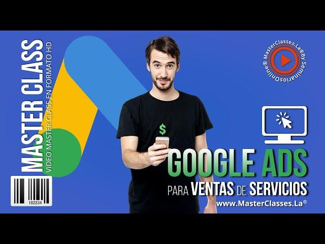 Google Ads para Venta de Servicios - Escala tus anuncios, domina y configura tucuenta.