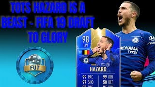 TOTS HAZARD IS A BEAST!!! - FIFA 19 ULTIMATE TEAM DRAFT TO GLORY #011