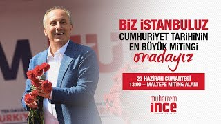 23 Haziran 2018 | İstanbul Mitingi | Muharrem İnce - T.C. Cumhurbaşkanı Adayı