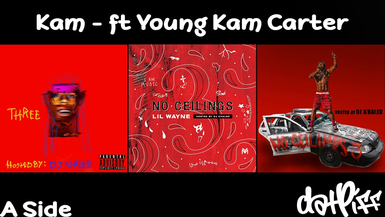 Lil Wayne - Kam feat. Kam Carter | No Ceilings 3 (Official Audio)