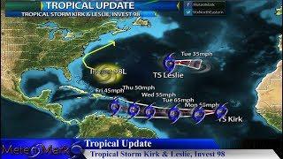 Tropical Storm Kirk & Leslie, Invest 98, More Flash Flooding , Sep 23, 2018