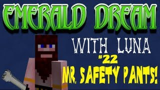 Emerald Dream. Ep 22. Mr. Safety Pants!