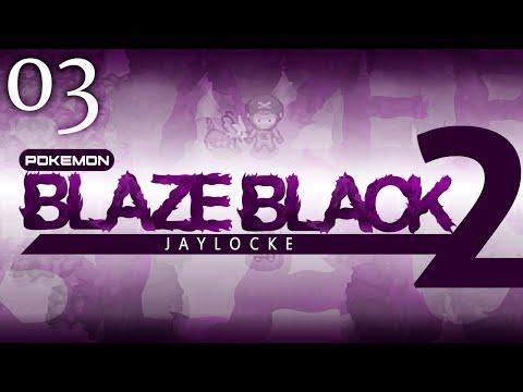 Pokemon Blaze Black 2 Jaylocke w/ JayYTGamer - #03 - Don