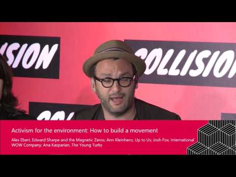 Activism For The Environment: How To Build A Movement - 2017 COLLISION Conference Panel
