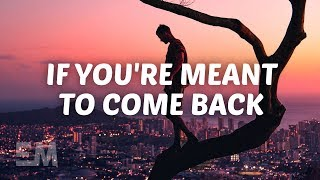 Justin Jesso - If You're Meant To Come Back (Lyrics)