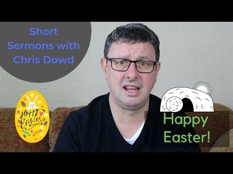 Short Sermons with Chris Dowd: Easter 2019