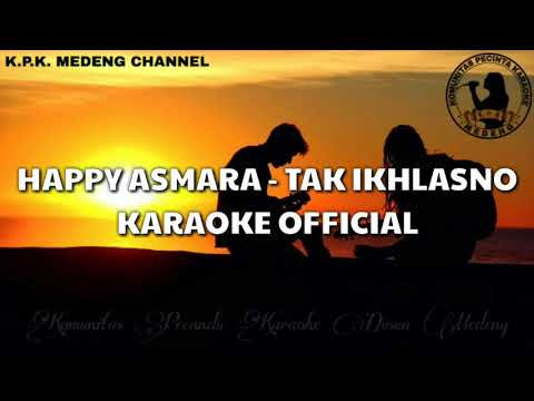 karaoke-happy-asmara---tak-ikhlasno-official-video