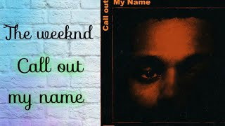 Call out my name - The Weeknd Traduction français/ Traduccion español