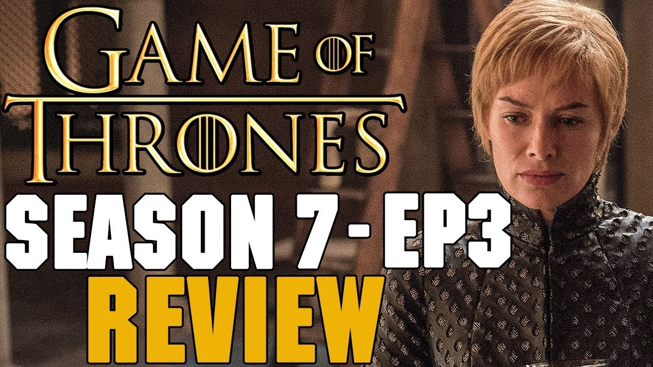 Download Game of Thrones Season 7 Episode 3 Review - The Queen's Justice