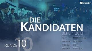 Runde 10 – Kandidatenturnier 2018 – Live-Kommentierung