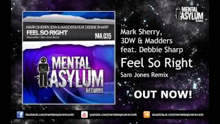 Mark Sherry & 3DW vs. Madders feat Debbie Sharp - Feel So Right (Sam Jones Remix) [MA036] OUT NOW!