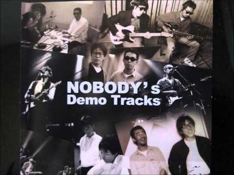 NOBODY`s Demo Tracks / NOBODY