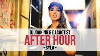 """DJ Joaking & DJ SaoT ST """"After Hour"""" #043 Syla"""
