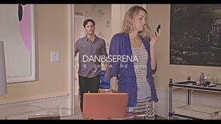 dan&serena | it's gotta be you