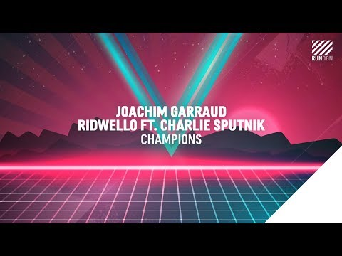 Joachim Garraud, Ridwello feat. Charlie Sputnik - Champions