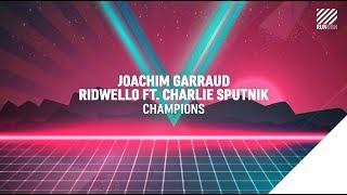 joachim garraud ridwello feat charlie sputnik champions