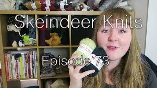 Skeindeer Knits Ep. 73: I can