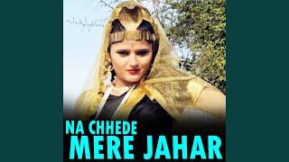 Na Chhede Mere Jahar