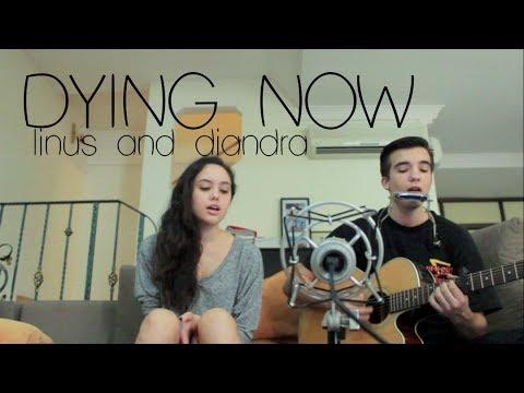 Dying Now (Noah Gundersen) - Linus And Diandra