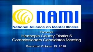 National Alliance for Mentally Ill - Hennepin County District 5 Commissioners Candidates Meeting