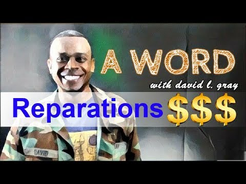 A Word: The Truth About Reparations