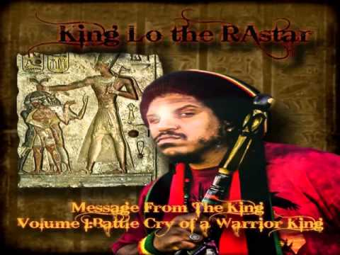 King Lo The RAstar Message From The King Vol 1: Battle Cry of A Warrior King W/download
