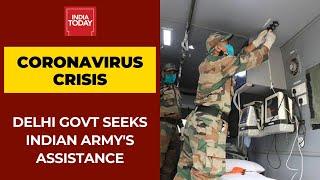 Coronavirus Crisis: Delhi Govt Seeks Indian Army's Assistance To Fight Covid-19