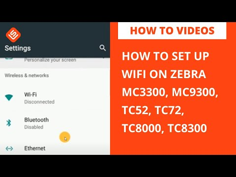 How to Set Up WiFi on Zebra MC3300, MC9300, TC52, TC72, TC8000, TC8300, MC2200, MC2700