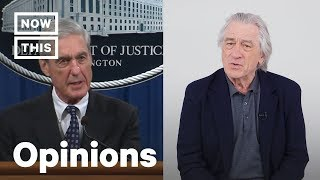 Robert De Niro and Former Federal Prosecutors on the Mueller Report | Opinions | NowThis
