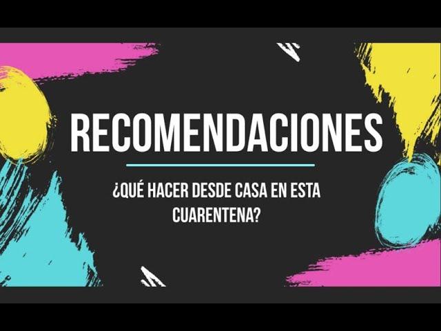 ¿Qué podemos hacer en casa en cuarentena? Aquí recomendaciones de tu Colegio Pumahue Huechuraba