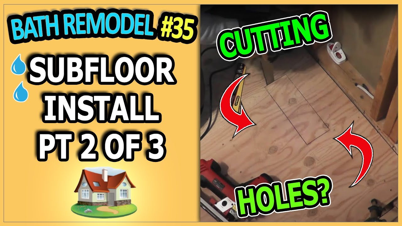 Bathroom Remodel 35   Subfloor Installation Pt 2 Of 3   YouTube