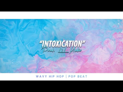'Intoxication' – Wavy Hip Hop Instrumental Beat | Pop Type Beat 2020