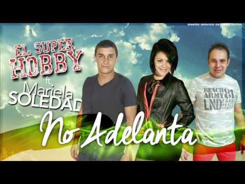 No Adelanta   El Super Hobby ft Mariela Soledad