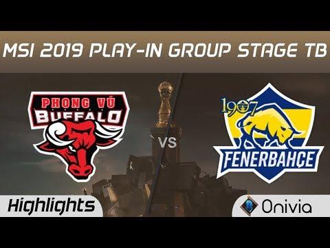 PVB vs FB Tiebreaker Highlights MSI 2019 Play in Group Stage Phong Vu Buffalos vs 1907 Fenerbahce by