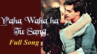 Yaha Waha Hai Tu Title Song/Yeh RishtaKya kehlata hai