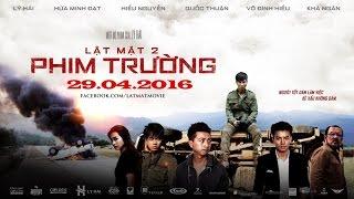 phim truong - lat mat 2  official trailer