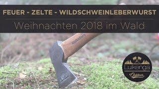 Feuer - Zelte - Wildschweinleberwurst   Weihnachten 2018 im Wald