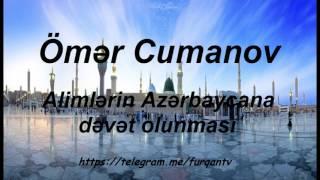 Ömər Cumanov - Alimlərin Azərbaycana dəvət olunması