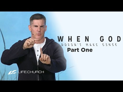 "When God Doesn't Make Sense: Part 1 - ""When God Seems Inattentive"" with Craig Groeschel"