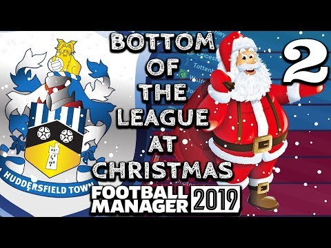 BOTTOM AT CHRISTMAS | #2 | HUDDERSFIELD | FOOTBALL MANAGER 2019