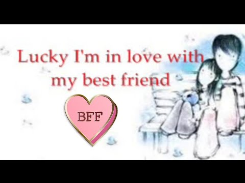Lucky In Love With My Bestfriend Youtube