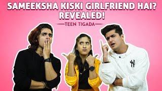 Sameeksha Kiski Girlfriend Hai? Revealed😱 | Teentigada | Vishal Pandey | Bhavin Bhanushali