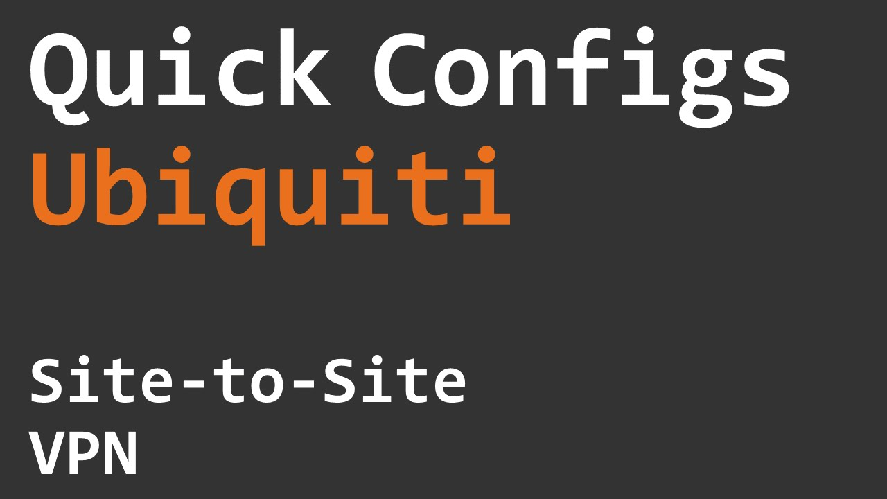 Quick Configs Ubiquiti - Site to Site VPN