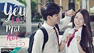 Yêu Em Mất Rồi - Hồ Phong An | MV Ca Nhạc Học Đường 2018 ( Official Music Video 4k)