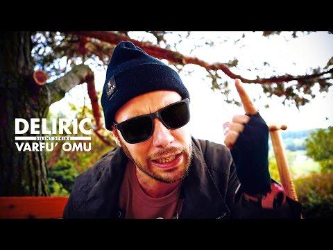 Deliric - Varfu' Omu (prod. Silent Strike)