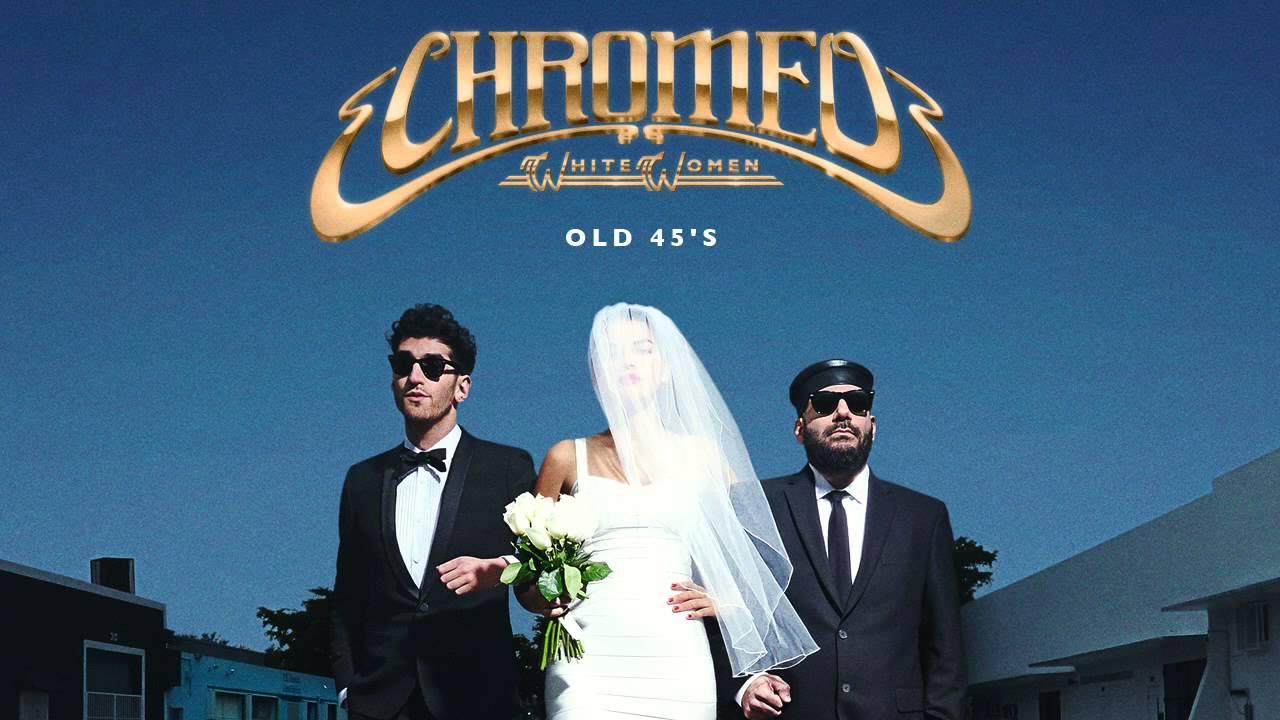 chromeo-old-45s-chromeo