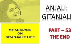 MY ANALYSIS On GITANJALI's Life