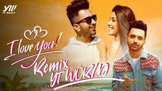 Akull - I LOVE YOU REMIX | YT WORLD | Latest Punjabi Song | Punjabi Song Remix