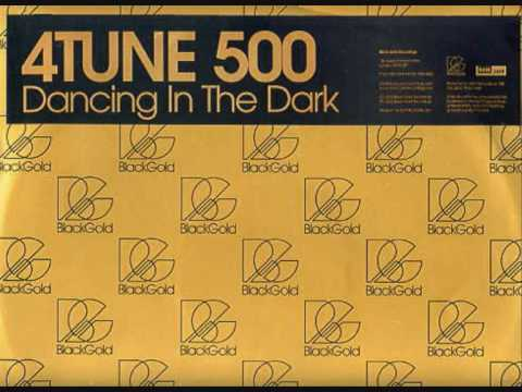 4 Tune 500 - Dancing In The Dark (Original Mix)