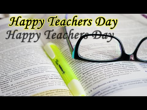 Teachers Day 2016 Quotes, Wishes, Images, Poems, Messages, SMS English Language, Whatsapp Video